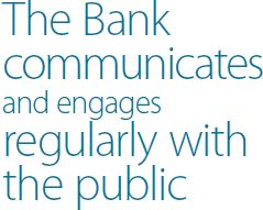 The Bank communicates and engages regularly with the public