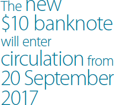 The new $10 banknote will enter circulation from 20 September 2017